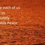 Life Strategy. Inside Each of Us, All Of us, Ultimately, We Seek Peace.