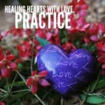 Practice to Heal Your Heart with Love. Allow Your Own Healing Energy to Arise and Bring You to a Peace.