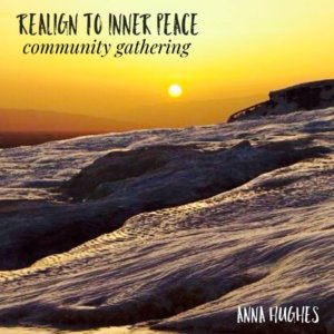 https://intuition.annahughes.org/2018/12/realign-to-inner-peace-year-end-online-community-gathering/
