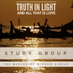 Study Group. Practice & Discussion. Truth in Light & All That is Love.