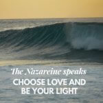 The Nazareine speaks on Choose Love and Be Your Light.