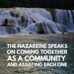 The Nazareine Speaks on Coming Together in Community and Assisting Each One.