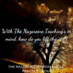 Practice Group: With the Nazareine Teaching's in mind, how do you lift the veil?
